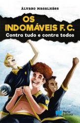 Os Indomáveis F. C. - Contra tudo e contra todos